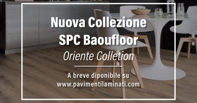 Nuova Collezione Baufloor SPC Oriente Colletion