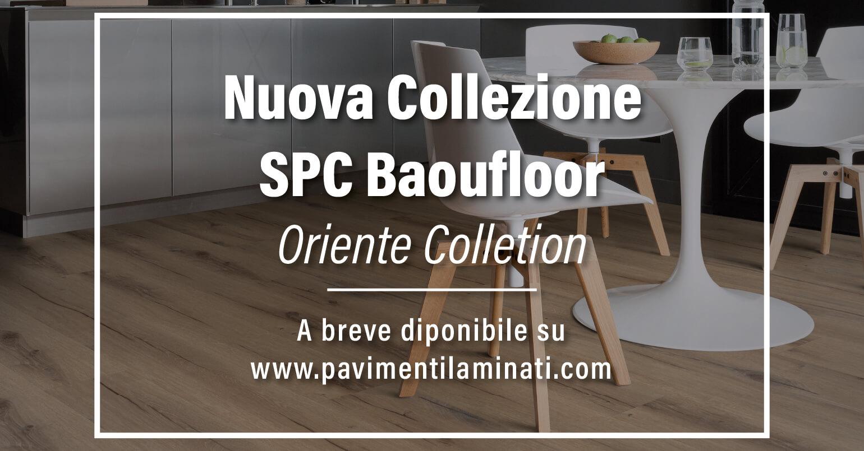 Baufloor SPC 2021 | Nuove Collezioni Silver e Oriente